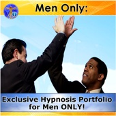 Men Only - Exclusive Hypnosis Portfolio for Men Only!