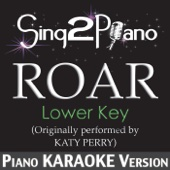 Roar (Lower Key) [Originally Performed By Katy Perry] [Piano Karaoke Version]