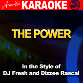 The Power (In the Style of Dj Fresh and Dizzee Rascal) [Karaoke Version]