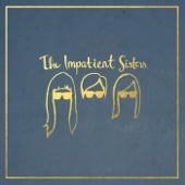 The Impatient Sisters