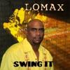 Swing It - Single, Lomax