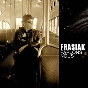 Frasiak - T'étais Pas Né