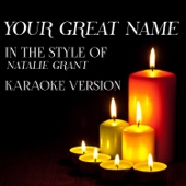 Your Great Name (In the Style of Natalie Grant) [Karaoke Version] - Ameritz Audio Karaoke