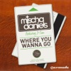 Mischa Daniels ft. J-son - Where You Wanna Go