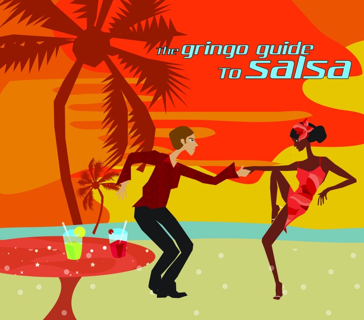 The Gringo Guide To Salsa By Various Artists On Apple Music