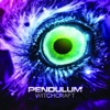 Witchcraft - Single, Pendulum