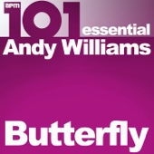 101 - Butterfly - Essential Andy Williams