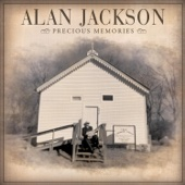 Alan Jackson - Precious Memories  artwork