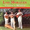 Canto a Mexico, Vol. 1, Los Morales