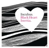Black Heart Inertia - Single, Incubus