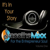 Smoothe Mixx for the Entrepreneur Soul, Vol. 1