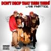 Don't Drop That Thun Thun - Finatticz