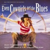 Even Cowgirls Get the Blues (Music from the Motion Picture Soundtrack), k.d. lang