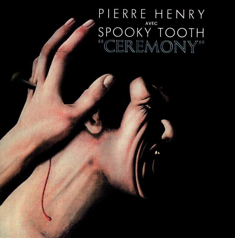 Pierre Henry & Spooky Tooth - Ceremony