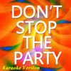 Don't Stop the Party (Karaoke Version, Originally Perfomed By Pit Bull) [feat. TJR] - Single