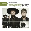 Playlist The Very Best of Montgomery Gentry