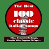The Best 100 Classic Italian Songs, Vol.1 (Mina, Sofia Loren, Claudio Villa, Peppino Di Capri, Katia Ricciarelli, Adriano Celentano...), Various Artists