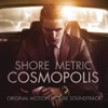 Cosmopolis (Original Motion Picture Soundtrack), Howard Shore & Metric
