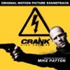 Crank: High Voltage (Original Motion Picture Soundtrack), Mike Patton