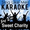 Sing Like Sweet Charity (Musical) [Karaoke Version]