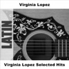 Virginia Lopez Selected Hits, Virginia Lopez