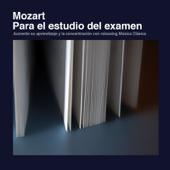 Mozart para el Estudio del Examen: Aumente Su Aprendizaje y la Concentración Con Música Clásica Relajante
