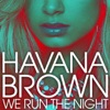 We Run the Night - Single, Havana Brown