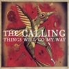 Things Will Go My Way - Single, The Calling