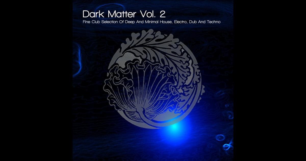 Dark matter vol 2 fine club selection of deep for Minimal house artists
