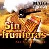 Sin Fronteras, Mato Grosso