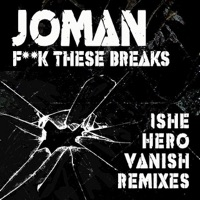 JOMAN - Fuck These Breaks