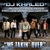We Takin' Over (feat. Akon, T.I., Rick Ross, Fat Joe, Baby & Lil' Wayne) - Single, DJ Khaled