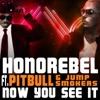 Now You See It (feat. Pitbull & Jump Smokers) - EP, Honorebel