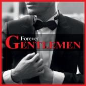 Forever Gentlemen (Edition Collector)