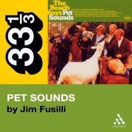 Beach Boys' Pet Sounds (33 1/3 Series)  (Unabridged) - Jim Fusilli mp3 listen download