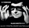 Black & White Night (Live), Roy Orbison