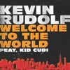 Welcome to the World (feat. Kid Cudi) - Single, Kevin Rudolf