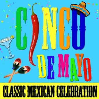 Cinco de Mayo – Classic Mexican Celebration – Various Artists