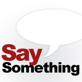 The Chronicle: Say Something