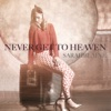 Never Get to Heaven - Single