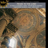 Praise to the Lord - Favourite Hymns from St. Paul's Cathedral - John Scott, St. Paul's Cathedral Choir & Christopher Dearnley