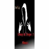 Deep & Dope 3: Shazz