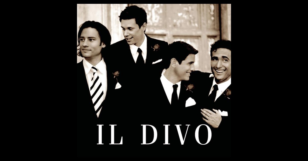Il divo by il divo on apple music - Il divo songs ...