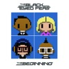 The Beginning, The Black Eyed Peas