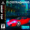 Flosstradamus Drop Top (feat. Travis Porter)