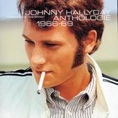 Johnny Hallyday : Anthologie 1966-1969