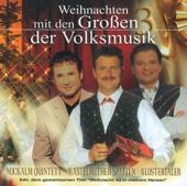 Weihnachten mit den Großen 3 der Volksmusik (Klostertaler, Kastelruther Spatzen u. Nockalm Quintett)