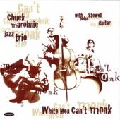 White Men Can't Monk - Chuck Marohnic Jazz Trio