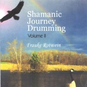 Shamanic Journey Drumming Volume II