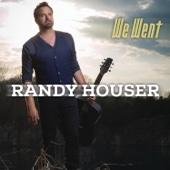 We Went - Randy Houser